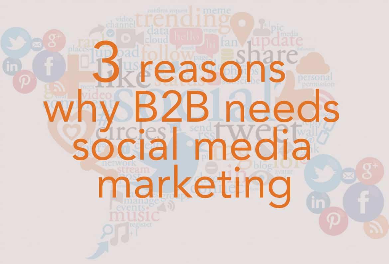 B2B needs social media marketing