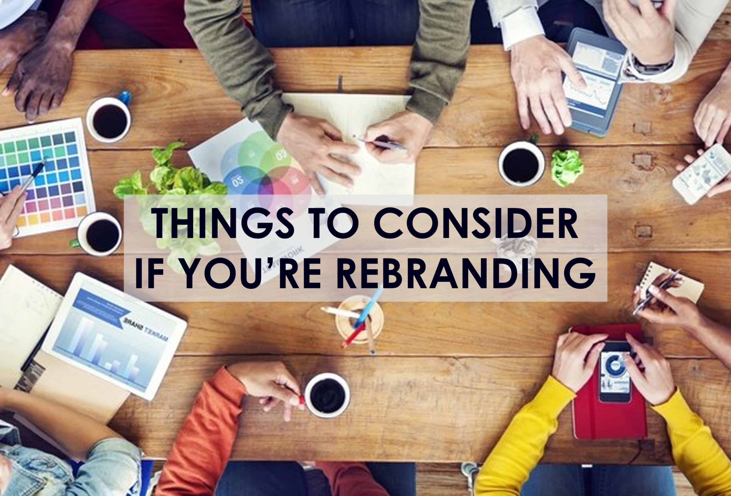 things To Consider If You're Rebranding